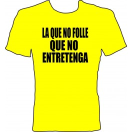 CAMISETA LA QUE NO FOLLE